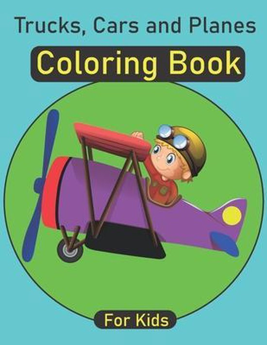 Trucks, Cars and Planes coloring book for kids