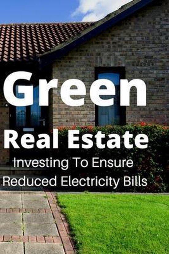 Boek cover Green Real Estates Investing To Ensure Reducing Electricity Bill van Jackie Bonsai (Paperback)