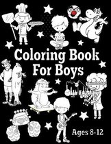 Coloring Book For Boys Ages 8-12: With Activities: Dot-To-Dot, Learn To Draw, Writing Practice, And More