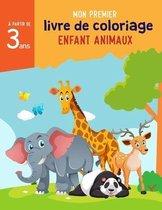 Mon premier livre de coloriage enfant animaux à partir de 3 ans: Cahier Coloriage pour garçons & filles, 30 beaux motifs animaux / un Cahier de Colori