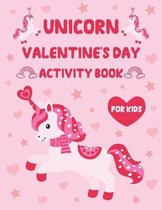 Unicorn Valentine's Day Activity Book for Kids: A Fun Kid Activity Book For Coloring, Dot To Dot, How to draw unicorns, Mazes And More!, Great Valenti