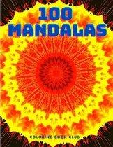 100 Mandalas: Un Livre de Coloriage pour Adultes avec 100 Mandalas Uniques pour la Relaxation et le Soulagement du Stress: Un Livre de Coloriage pour Adultes avec 100 Mandalas Uniques pour la Relaxation et le Soulagement du Stress