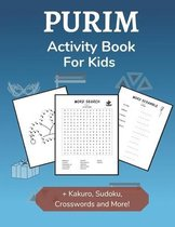 Purim Activity Book for Kids: Holiday-themed Word Search, Mazes, Crosswords, Dot-to-Dot and Sudoku Activity Book for Kids 2nd Grade and Over