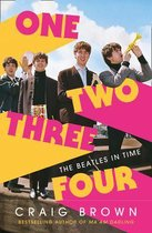 One Two Three Four The Beatles in Time Winner of the Baillie Gifford Prize