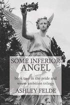 Some Inferior Angel