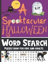 A Spooktacular Halloween Word Search Puzzle Book For Kids & Adults