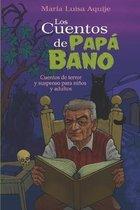 Los cuentos de Papa Bano. Cuentos de terror y suspenso para ninos y adultos.