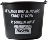 Cadeau Emmer met tekst: Het enige wat je nu nog staat te doen is genieten van je welverdiende pensioen