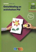 Traject Welzijn Ontwikkeling en activiteiten PW Niveau 3&4 Werkboek
