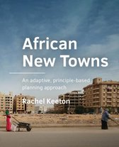 A+BE Architecture and the Built Environment  -   African New Towns