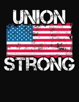 Union Strong: College Ruled Composition Notebook