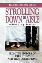 Strolling Down The Aisle: -Wedding Stories
