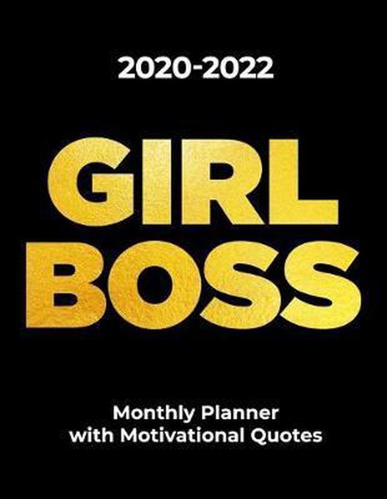 2020-2022 GIRL BOSS Monthly Planner with Motivation Quotes for Entrepreneurs and Business Women: Calendar Organizer for Women - A Month Per Page Diary