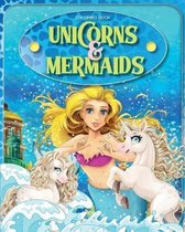 Unicorns And Mermaids Coloring Book: 40 Unicorn & Mermaid Coloring Pages