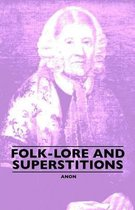 Folk-Lore And Superstitions