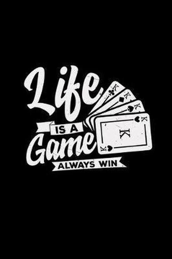 Life is a game always win