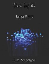 Blue Lights: Large Print