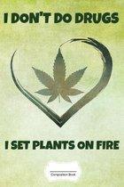 I Don't Do Drugs: Lustiges Cannabis Reggae Geschenk f�r den Kiffer Geburtstag Rasta Weihnachten Weed Grower und Stoner Tagebuch Chiller