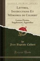 Lettres, Instructions Et Memoires de Colbert, Vol. 7