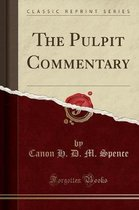 The Pulpit Commentary (Classic Reprint)