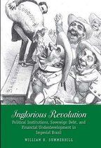 Boek cover Inglorious Revolution van William R. Summerhill