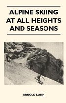 Alpine Skiing at All Heights and Seasons