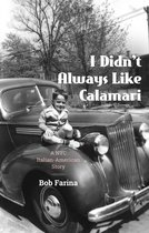 I Didn't Always Like Calamari