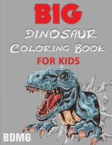 Big Dinosaur Coloring Book for Kids (100 Pages)