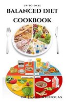 Up-To-Date Balanced Diet Cookbook: Dietary Guidance and Delicious Recipes, Meal Plan To Live On a Balanced Diet
