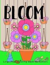 BLOOM Large Print Coloring Book for Seniors