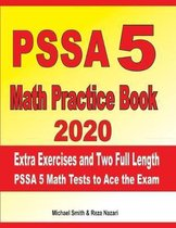 PSSA 5 Math Practice Book 2020: Extra Exercises and Two Full Length PSSA Math Tests to Ace the Exam