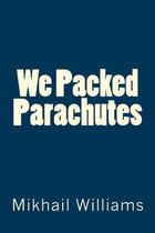 We Packed Parachutes