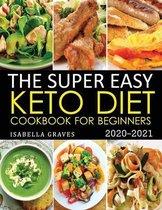 The Super Easy Keto Diet Cookbook for Beginners