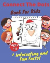 Connect The Dots + Interesting & Fun Facts Book For Kids Ages 4-8
