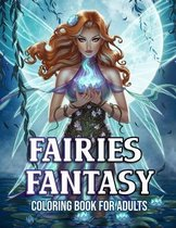 Fairies Fantasy Coloring Book for Adults