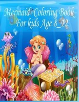 Mermaid coloring book for kids ages 8-12