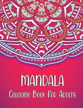 Mandala Coloring Book for Adults: An Adult Coloring Book with Fun, Easy, and Relaxing Coloring Pages. Detailed Mandalas for Stress Relief.