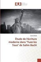 Etude de l'ecriture moderne dans Tuez-les Tous de Salim Bachi