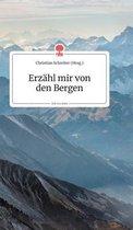 Erzahl mir von den Bergen. Life is a Story - story.one