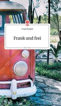 Frank und frei. Life is a Story - story.one