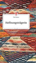 Hoffnungstragerin. Life is a Story - story.one