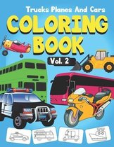 Trucks, Planes and Cars Coloring Book: