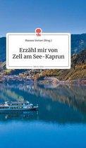 Erzahl mir von Zell am See-Kaprun. Life is a Story - story.one