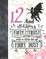 12 And All It Takes Is Faith, Trust And A Little Bit Of Fairy Dust: Glitter Fairy Land Sketchbook Activity Book Gift For Girls - Magical Christmas Quo
