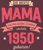 Die Beste Mama wurde 1950 geboren: Wochenkalender 2020 mit Jahres- und Monats�bersicht und Tracking von Gewohnheiten - Terminplaner - ca. Din A5
