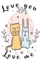Notebook Love you love me: A notebook for animal fans
