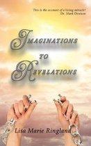 Imaginations to Revelations