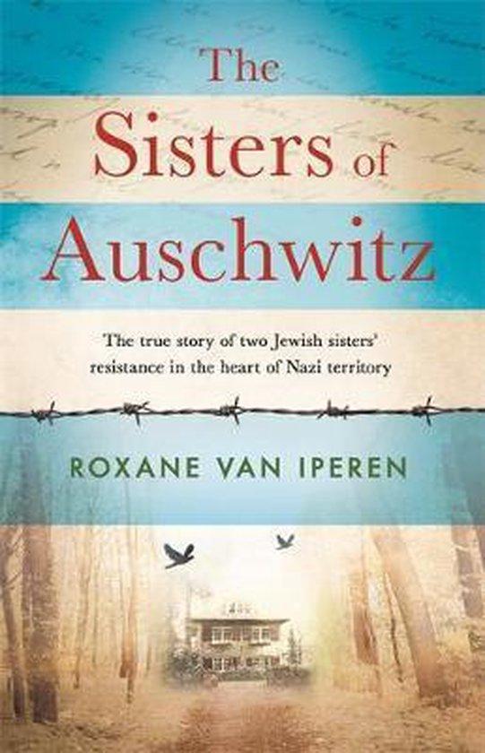 Boek cover The Sisters of Auschwitz van Roxane van Iperen (Hardcover)