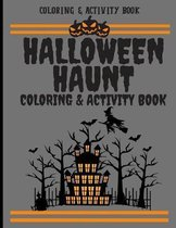 Halloween Haunt Coloring & Activity Book: Haunted Halloween Spooky Fun Activities & Coloring Book For Kids (8.5''x11'')
