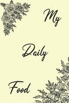 My Daily Food.: 6x9 Food Journal and Activity Tracker Notebook 120 Pages